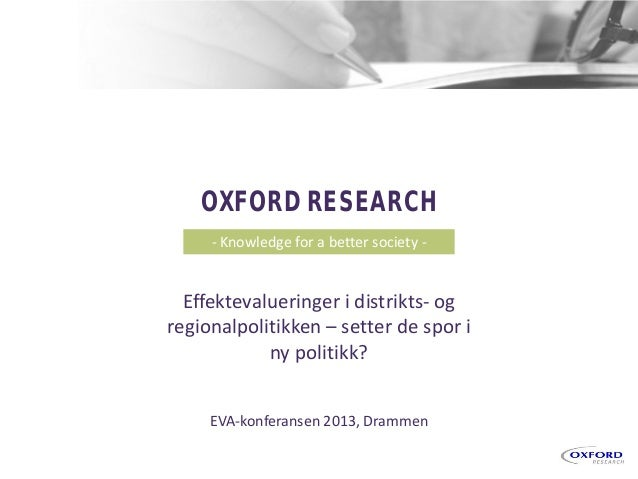 Copyright © 2013 By Oxford Research AS Kristiansand Copenhagen Stockholm Kotka Brüssels OXFORD RESEARCH - Knowledge for a ...