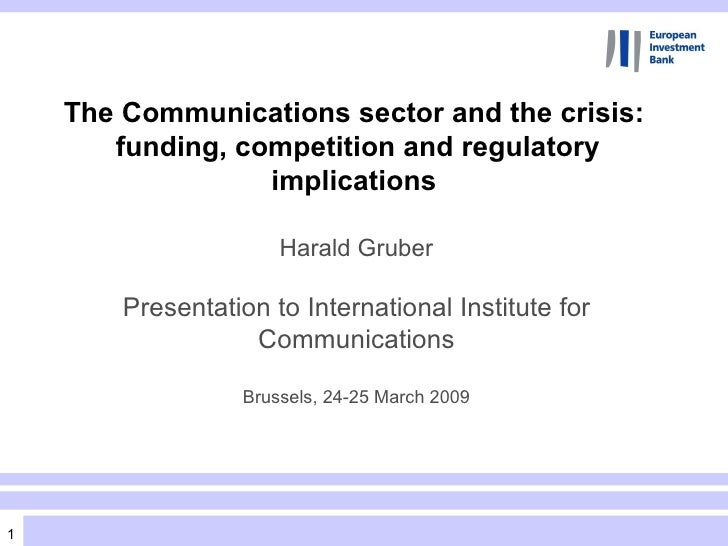Harald Gruber Presentation to International Institute for Communications Brussels, 24-25 March 2009 The Communications sec...