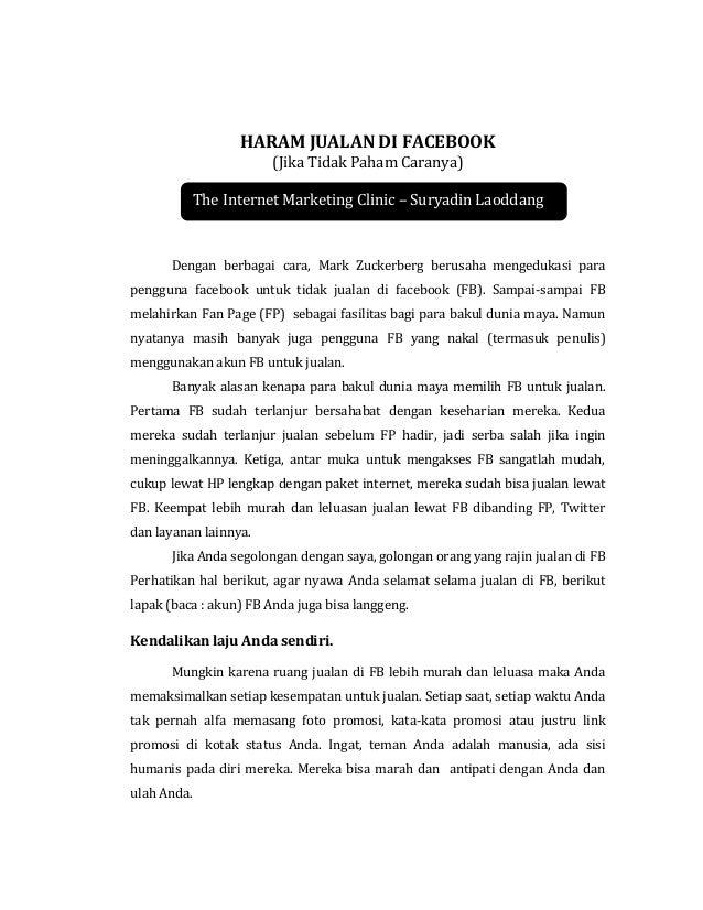 HARAM JUALAN DI FACEBOOK (Jika Tidak Paham Caranya) The Internet Marketing Clinic – Suryadin Laoddang Dengan berbagai cara...