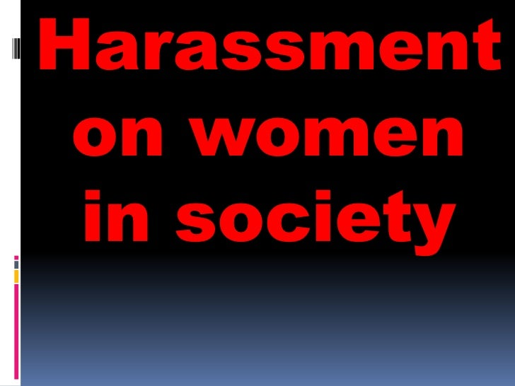 Harassment on women in society
