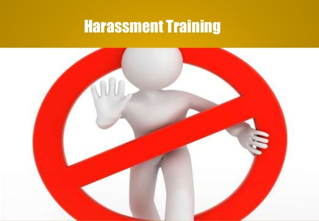 Harassment Training Delhindra/ chefqtrainer.blogspot.com