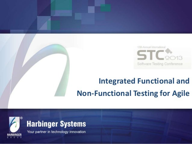 Integrated Functional and Non-Functional Testing for Agile