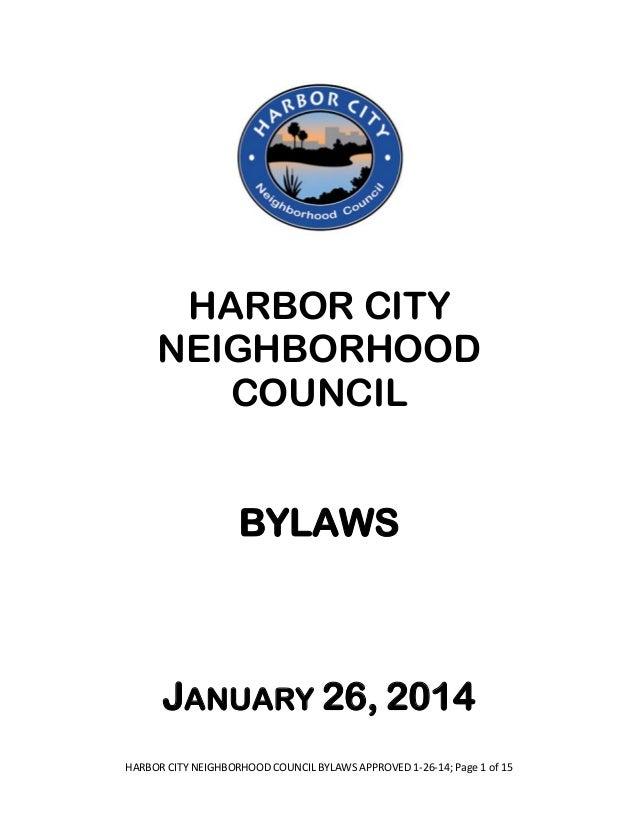 HARBOR CITY NEIGHBORHOOD COUNCIL BYLAWS APPROVED 1-26-14; Page 1 of 15 HARBOR CITY NEIGHBORHOOD COUNCIL BYLAWS JANUARY 26,...