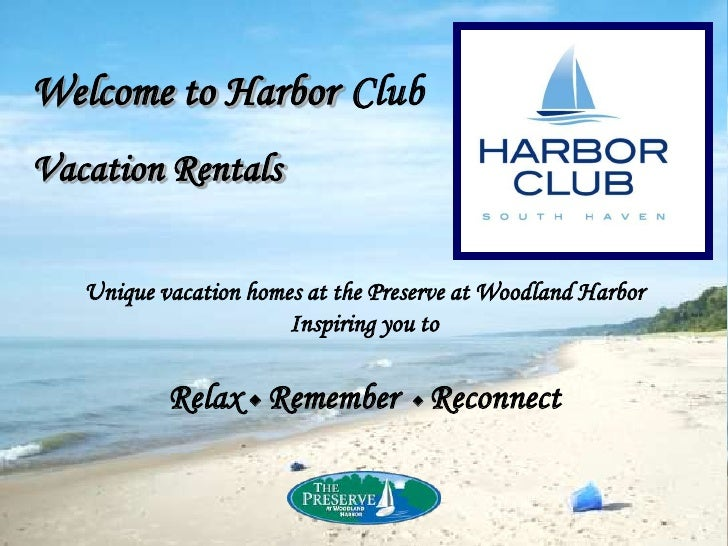 Welcome to HarborClub<br />Vacation Rentals <br />Unique vacation homes at the Preserve at Woodland Harbor <br />Inspiring...