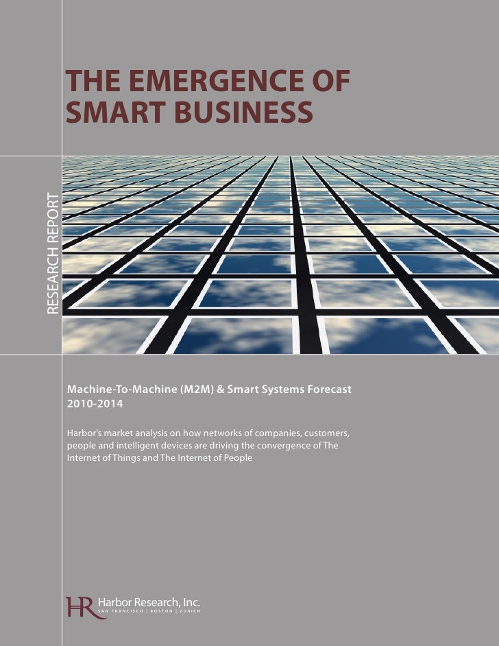 THE EMERGENCE OF                   SMART BUSINESS RESEARCH REPORT                       Machine-To-Machine (M2M) & Smart S...