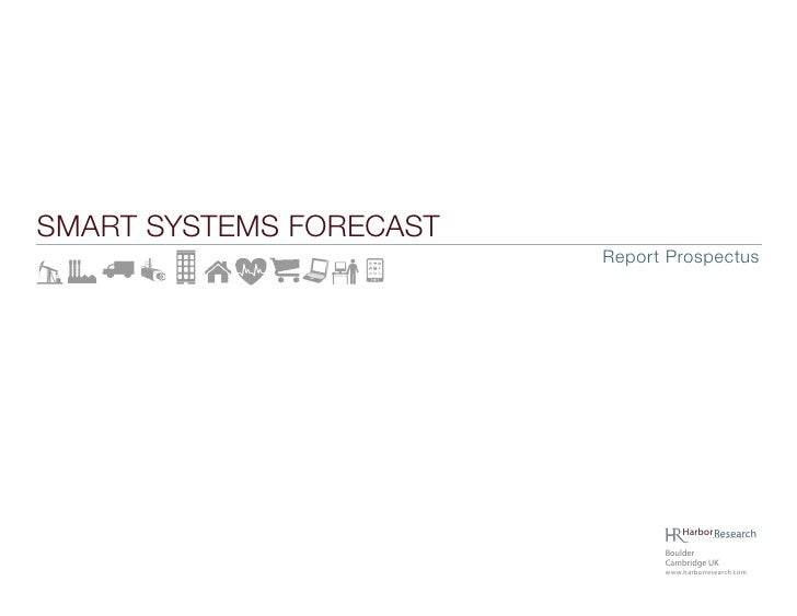 SMART SYSTEMS FORECAST!                            Report Prospectus                                       Harbor Research...
