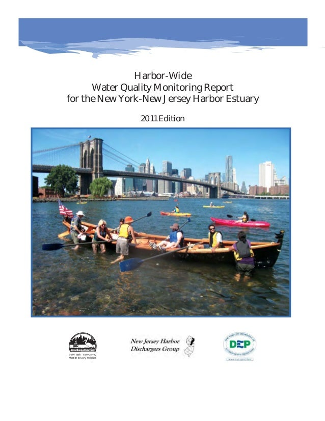 NEW YORK-NEW JERSEY HARBOR WATER QUALITY REPORT – 2011 EDITION Harbor-Wide Water Quality Monitoring Report for the New Yor...