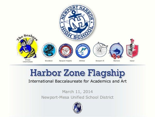 Ensign Intermediate  Woodland  Newport Heights  Whittier  Newport El  Mariners  Harbor Zone Flagship International Baccala...