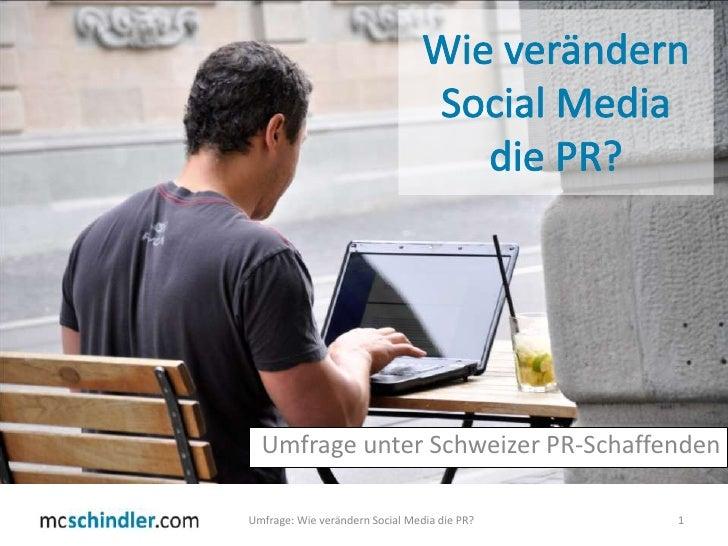 Wie verändern Social Media die PR?<br />Umfrage unter Schweizer PR-Schaffenden<br />Umfrage: Wie verändern Social Media di...