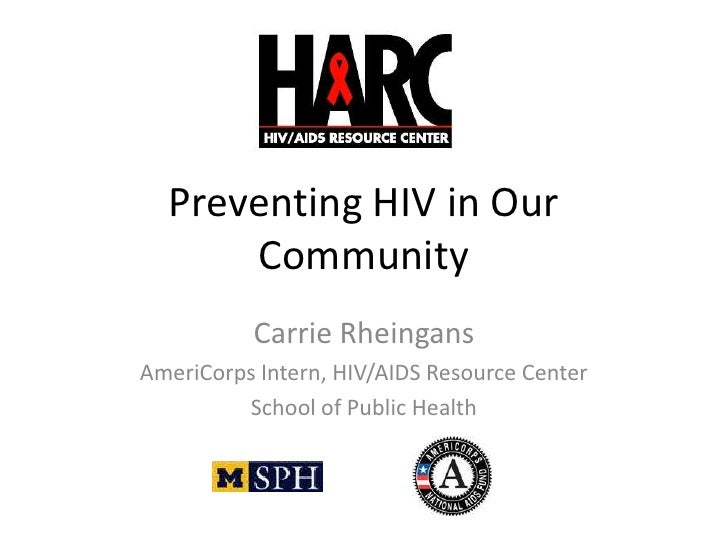 Preventing HIV in Our       Community           Carrie Rheingans AmeriCorps Intern, HIV/AIDS Resource Center          Scho...