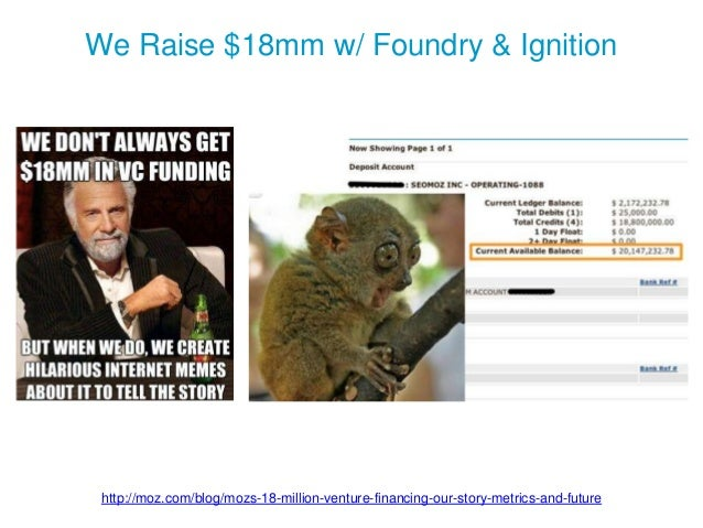 We Raise $18mm w/ Foundry & Ignition http://moz.com/blog/mozs-18-million-venture-financing-our-story-metrics-and-future