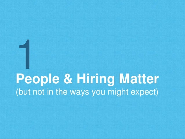 People & Hiring Matter (but not in the ways you might expect) 1