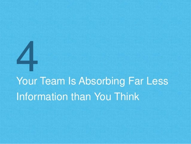 Your Team Is Absorbing Far Less Information than You Think 4
