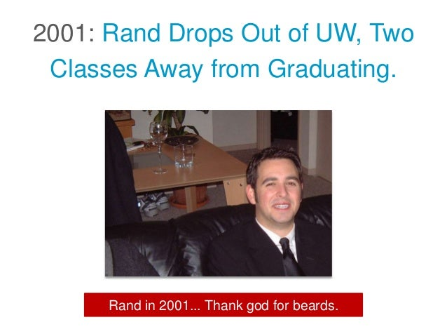 2001: Rand Drops Out of UW, Two Classes Away from Graduating. Rand in 2001... Thank god for beards.