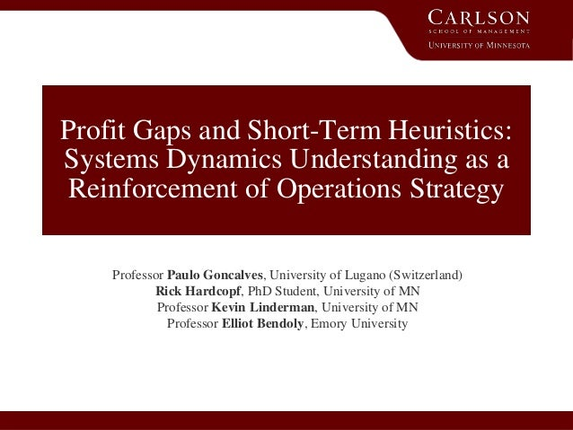6/27/2013 Profit Gaps and Short-Term Heuristics: Systems Dynamics Understanding as a Reinforcement of Operations Strategy ...