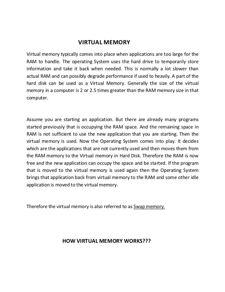 VIRTUAL MEMORYVirtual memory typically comes into place when applications are too large for theRAM to handle. The operatin...