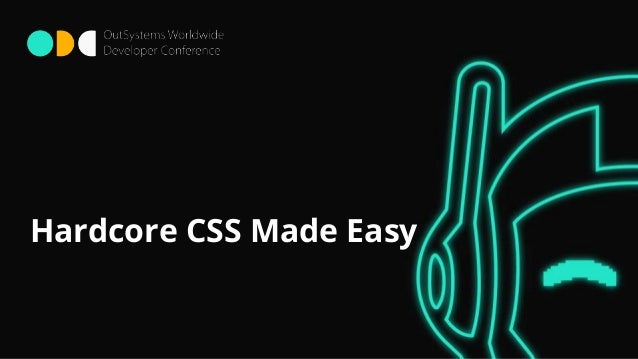 Hardcore CSS Made Easy