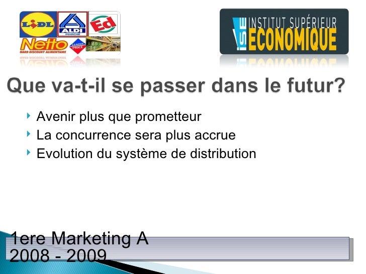 <ul><li>Avenir plus que prometteur </li></ul><ul><li>La concurrence sera plus accrue </li></ul><ul><li>Evolution du systèm...