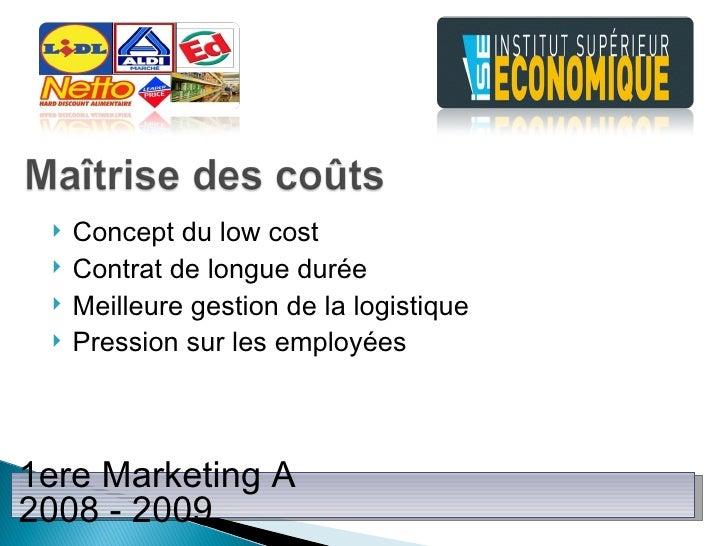 <ul><li>Concept du low cost </li></ul><ul><li>Contrat de longue durée </li></ul><ul><li>Meilleure gestion de la logistique...