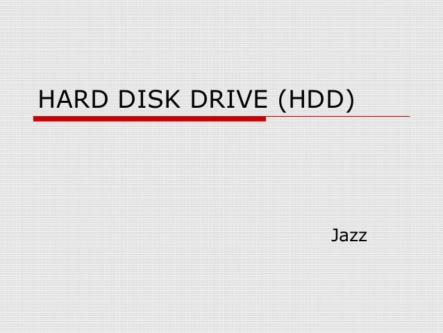 HARD DISK DRIVE (HDD)  Jazz