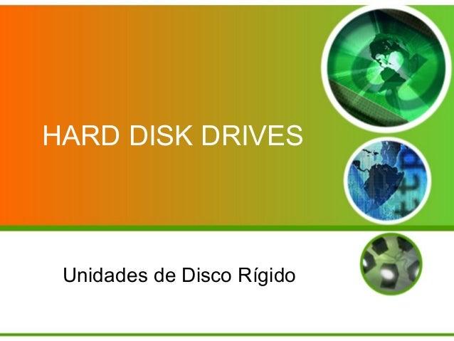 HARD DISK DRIVES Unidades de Disco Rígido