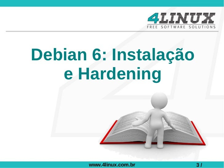 Debian 6: Instalação e Hardening Slide 3