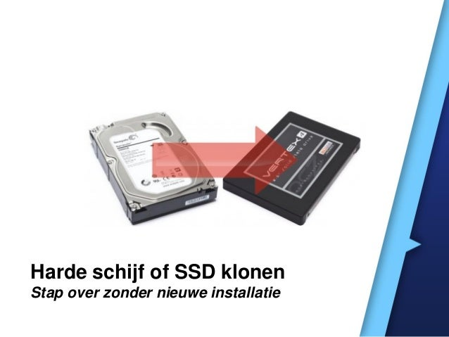 Harde schijf of SSD klonen Stap over zonder nieuwe installatie