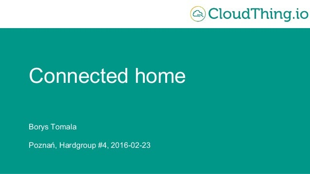 Connected home Borys Tomala Poznań, Hardgroup #4, 2016-02-23