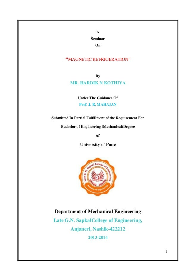 "1 A Seminar On ""MAGNETIC REFRIGERATION"" By MR. HARDIK N KOTHIYA Under The Guidance Of Prof. J. R. MAHAJAN Submitted In Par..."