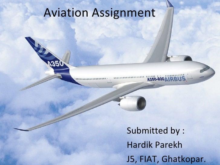 Submitted by : Hardik Parekh J5, FIAT, Ghatkopar. Aviation Assignment