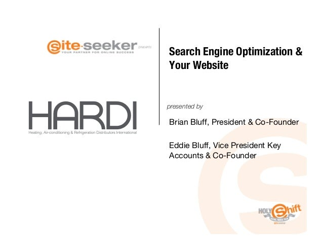 Search Engine Optimization &presents            Your Website            presented by            Brian Bluff, President & C...
