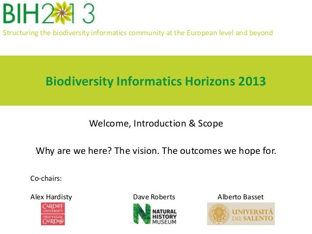Structuring the biodiversity informatics community at the European level and beyond Biodiversity Informatics Horizons 2013...