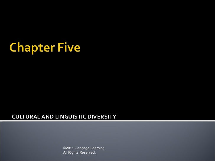 CULTURAL AND LINGUISTIC DIVERSITY                ©2011 Cengage Learning.                All Rights Reserved.