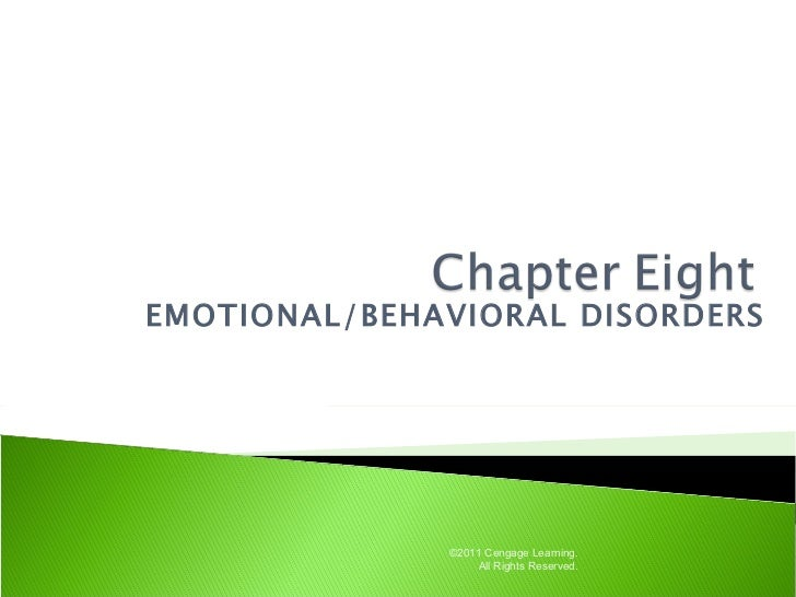 EMOTIONAL/BEHAVIORAL DISORDERS              ©2011 Cengage Learning.                  All Rights Reserved.