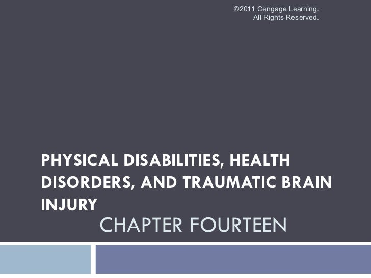 ©2011 Cengage Learning.                       All Rights Reserved.PHYSICAL DISABILITIES, HEALTHDISORDERS, AND TRAUMATIC BR...