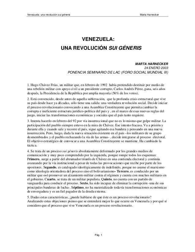 Venezuela: una revolución sui géneris Marta HarneckerPág. 1VENEZUELA:UNA REVOLUCIÓN SUI GÉNERISMARTA HARNECKER24 ENERO 200...