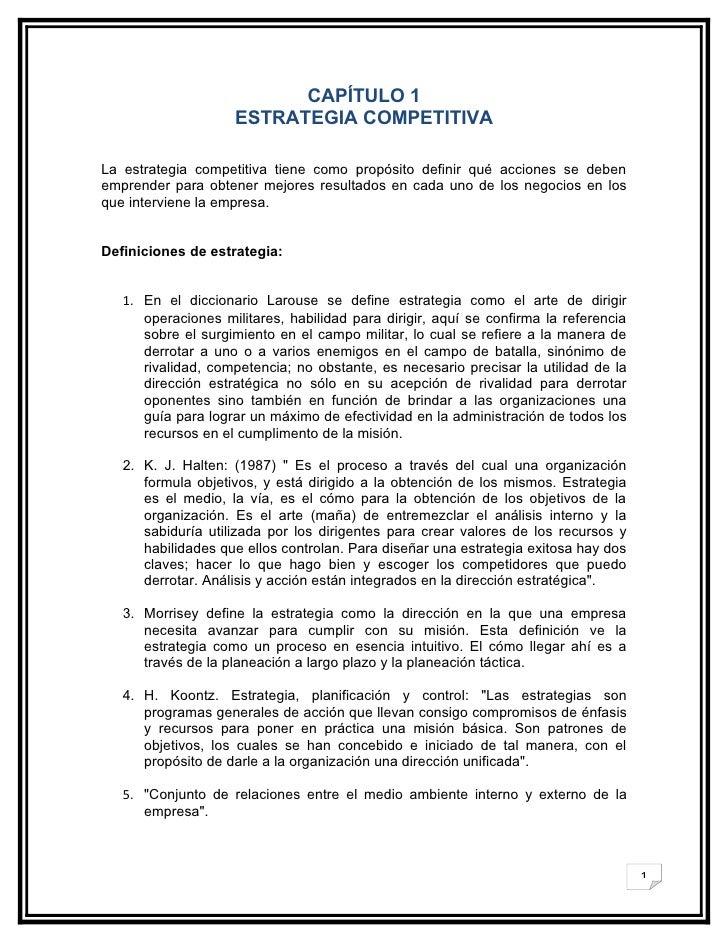 CAPÍTULO 1                     ESTRATEGIA COMPETITIVA  La estrategia competitiva tiene como propósito definir qué acciones...