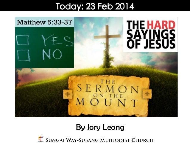 Matthew 5:33-37  By Jory Leong