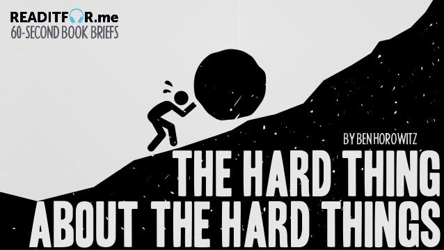 BYBENHOROWITZ 60-SECONDBOOKBRIEFS The Hard Thing About The Hard Things