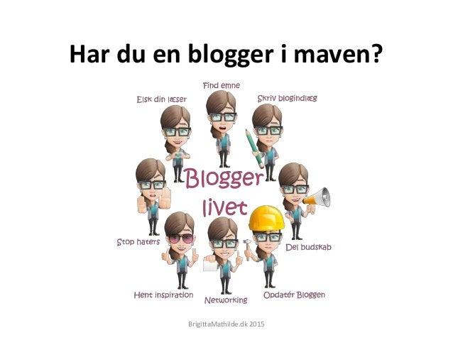 Har du en blogger i maven? BrigittaMathilde.dk 2015
