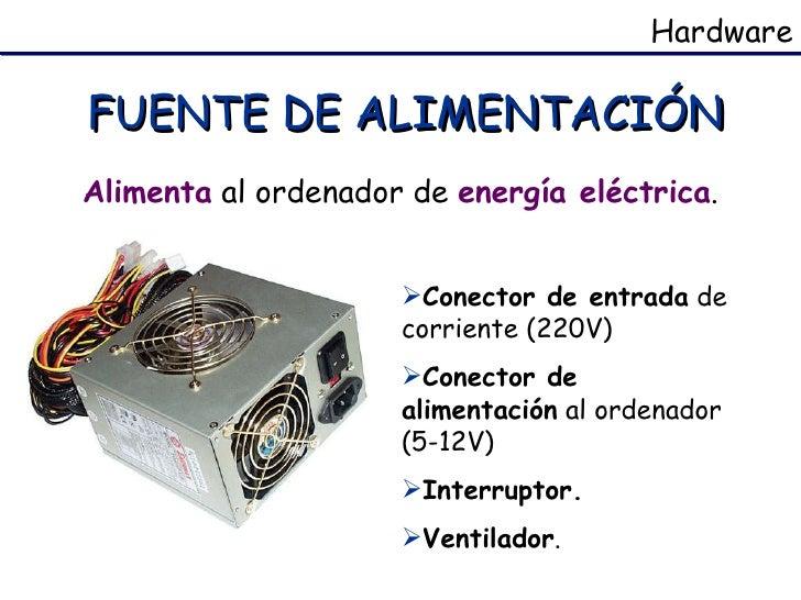 FUENTE DE ALIMENTACIÓN <ul><li>Conector de entrada  de corriente (220V) </li></ul><ul><li>Conector de alimentación  al ord...
