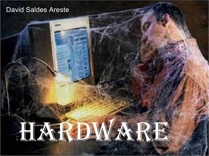 Hardware David Saldes  Areste