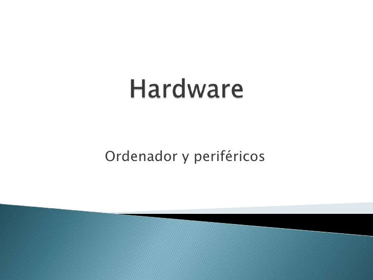 Hardware<br />Ordenador y periféricos <br />