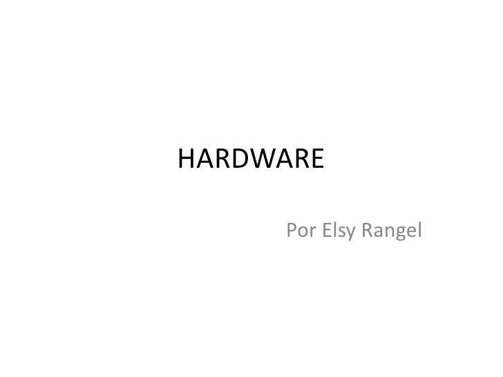 HARDWARE<br />Por Elsy Rangel<br />