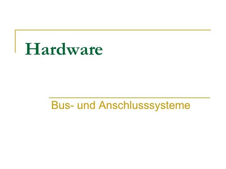Hardware Bus- und Anschlusssysteme