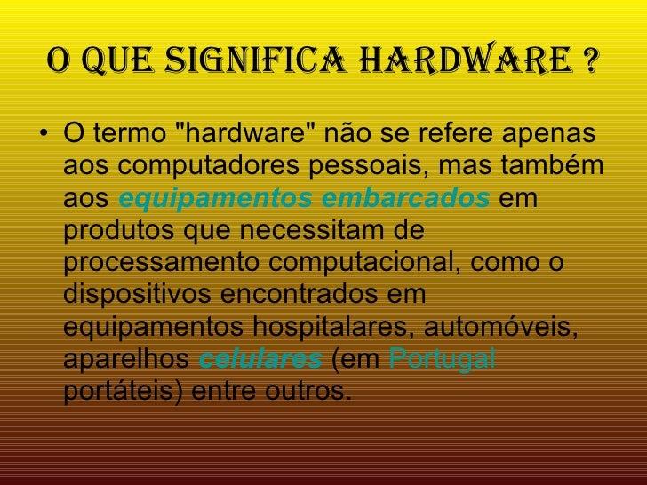 Hardware o interior do pc for Que significa hardware
