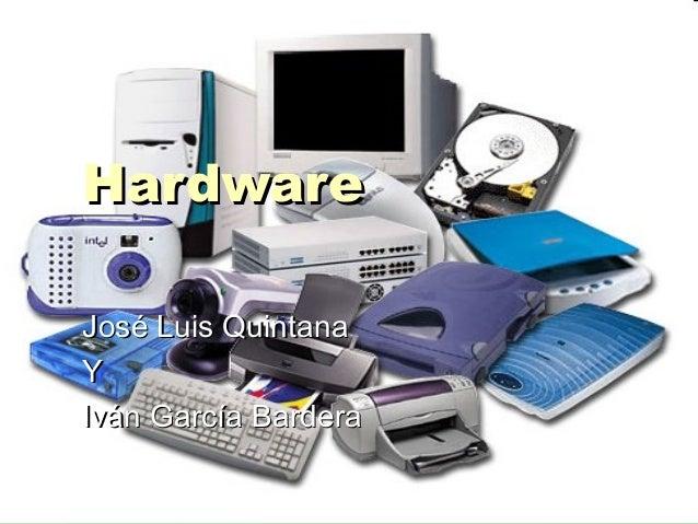 Hardware José Luis Quintana Y Iván García Bardera