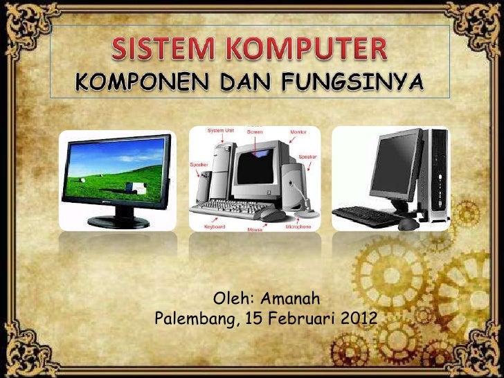 Oleh: AmanahPalembang, 15 Februari 2012