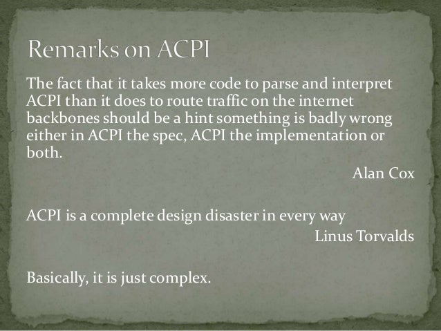  Motherboard devices are described in an hierarchical format called the ACPI namespace.  ACPI definition blocks  Differ...