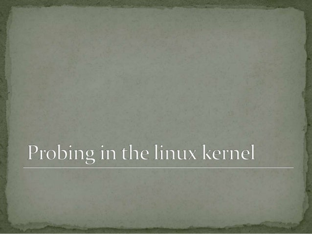 Hardware Probing in the Linux Kernel